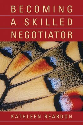 Becoming a Skilled Negotiator By Reardon, Kathleen