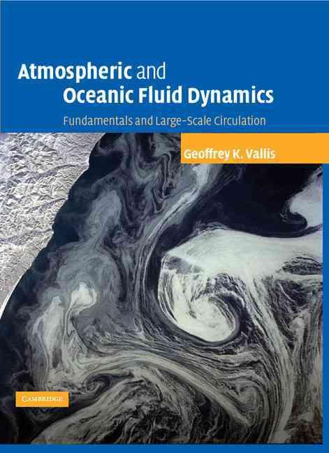 Cambridge University Press Atmospheric and Oceanic Fluid Dynamics: Fundamentals and Large-Scale Circulation by Vallis, Geoffrey K./ Geoffrey K., Vallis [Ha at Sears.com